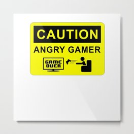 CAUTION ANGRY GAMER Metal Print
