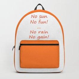 No sun no fun, no rain no gain Backpack