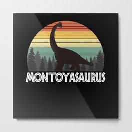 MONTOYASAURUS MONTOYA SAURUS MONTOYA DINOSAUR Metal Print