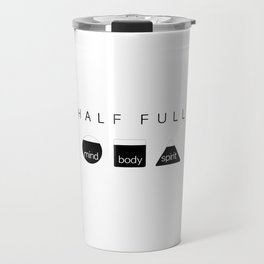 H A L F  F U L L: mind body spirit Travel Mug