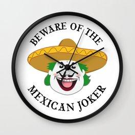 Beware Of The Mexican Joker Portrait Version Wall Clock