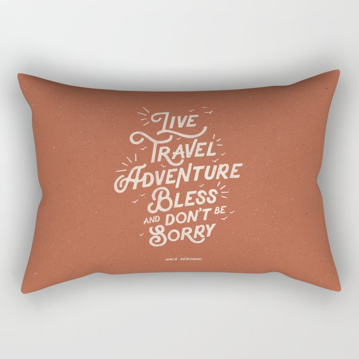 Live Travel Adventure Bless and Don't Be Sorry inspirational quote typography art print home decor Rectangular Pillow