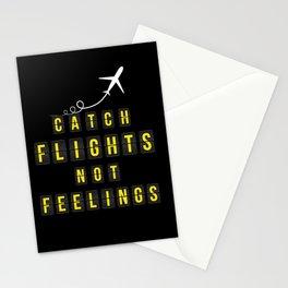 Catch Flights Not Feelings Stationery Cards