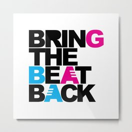 Bring The Beat Back Rave Quote Metal Print