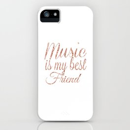 Music is my best friend, rose gold iPhone Case