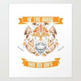 Man Of The Norse I Fear Odin And My Wife T-Shirt Art Print
