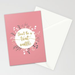 DON'T BE A TWAT WAFFLE - Fancy Gold Sweary Quote Stationery Cards