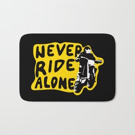 Never Ride Alone I Bath Mat