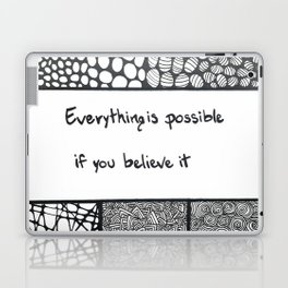 Everything is possible if you believe it Laptop & iPad Skin