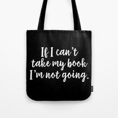 If I Can't Take My Book... (inverted) Tote Bag