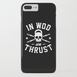 In WOD We Thrust iPhone Case