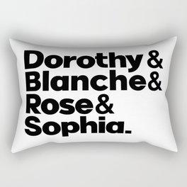 The golden girls, Dorothy Blanche, Rose Sophia, Dorothy Zbornak, Stay golden Rectangular Pillow