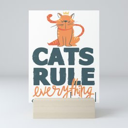 Cats Rule Everything About Me Feline Mini Art Print
