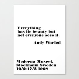 everything has its beauty - andy quote Canvas Print