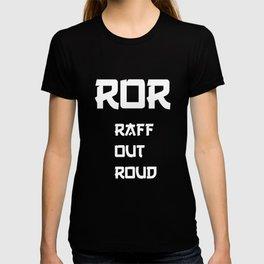 Raff Out Roud Asian Stereotype Joke T-Shirt T-shirt