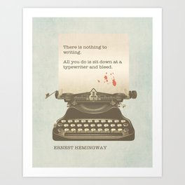 There is Nothing to Writing Art Print