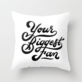 Your Biggest Fan - Black Throw Pillow