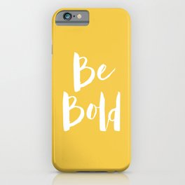 Be Bold Quote - Yellow iPhone Case