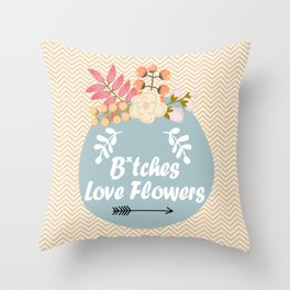 NSFW - B*tches Love Flowers Throw Pillow