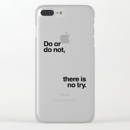 Do or Do Not Clear iPhone Case