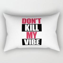 Don't Kill My Vibe Music Quote Rectangular Pillow