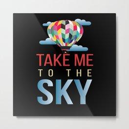 Take Me To The Sky Balloon Metal Print