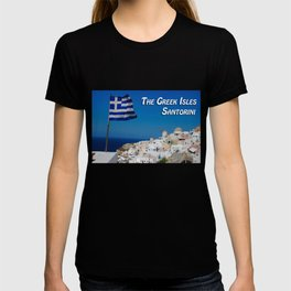 The Greek Isles - Santorini Greece T-shirt
