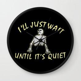 Teacher Gift: I'll Just Wait Until It's Quiet I Classroom Wall Clock