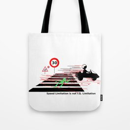 Road safety IQ speed limitation Tote Bag