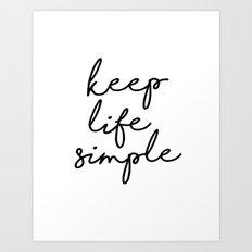 Keep Life Simple - Typography Print Art Print