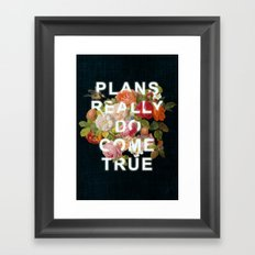 Plans Really Do Come True Framed Art Print