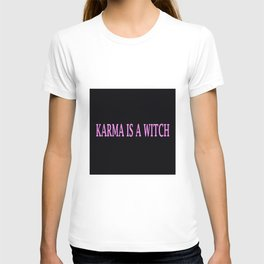 Karma Is A Witch T-shirt