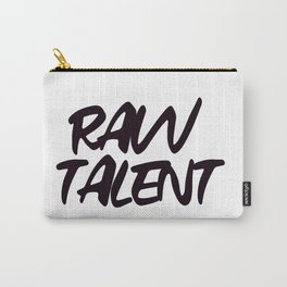 RAW TALENT by Kimberly J Graphics Carry-All Pouch