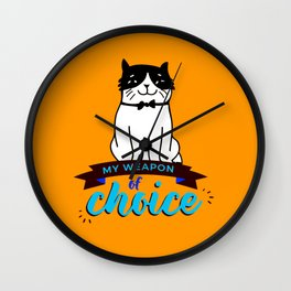 Cat My Weapon Of Choice Wall Clock
