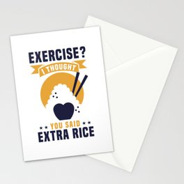 EXERCISE? I THOUGHT YOU SAID EXTRA RICE Stationery Cards