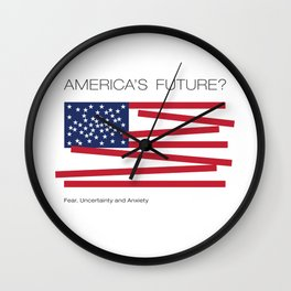 America's Future? Fear, Uncertainty & Anxiety Wall Clock