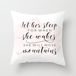 Let her sleep for when she wakes she will move mountains, cute nursery art, affiche scandinave Throw Pillow