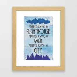 There's Always a Lighthouse Framed Art Print