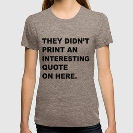 Not interesting T-shirt