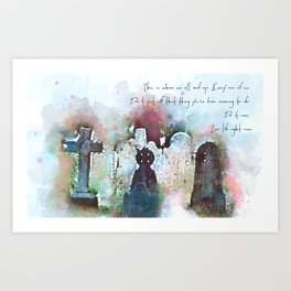 This is where we all end up. Art Print