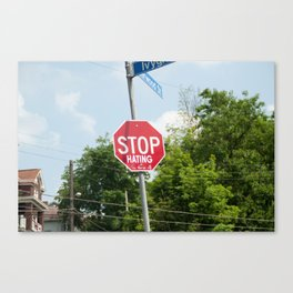 Stop Hating Canvas Print