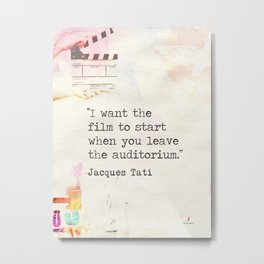 ''I want the film to start when you leave the auditorium.'' Metal Print
