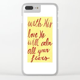 God's love calms our fears Clear iPhone Case