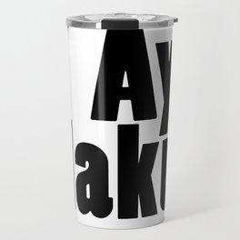 Ay Naku! Travel Mug