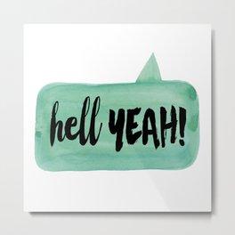 hell YEAH! speech bubble Metal Print