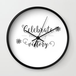 Celebrate every tiny victory Wall Clock