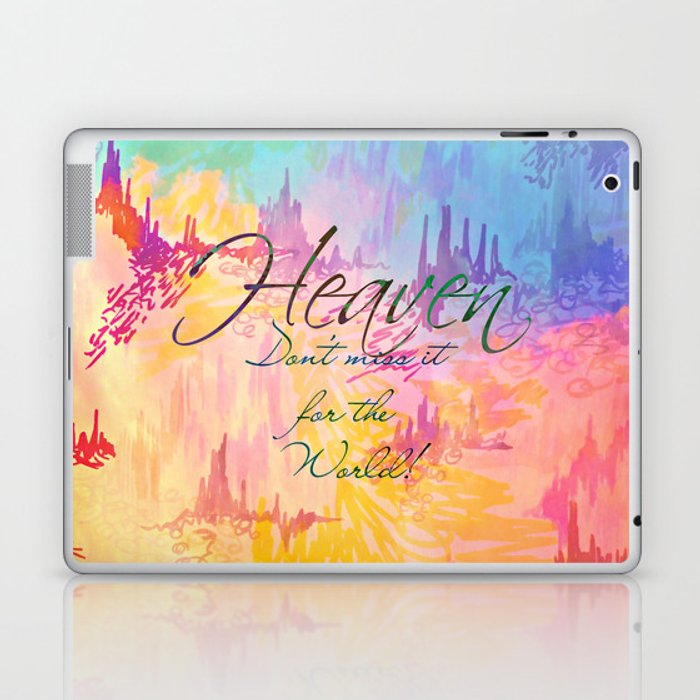 c6888262f6a67 HEAVEN Don't Miss It for the World, Happy Watercolor Pastel Colorful  Typography Christian Painting Laptop & iPad Skin by thefaithfulcanvas