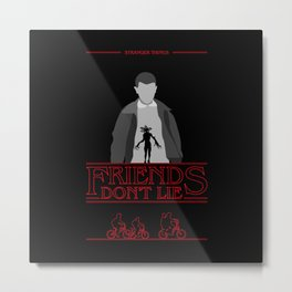 Eleven - Friends Dont Lie Metal Print