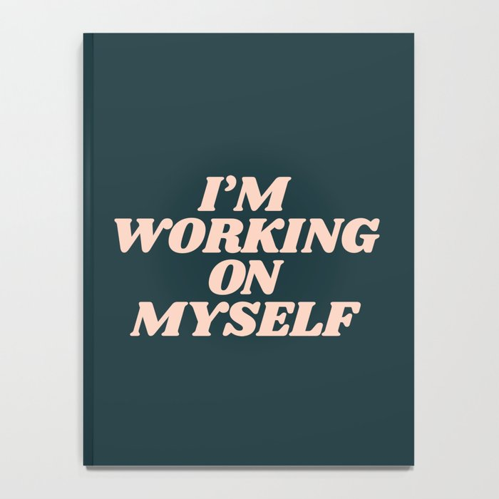 I'm Working on Myself typography inspirational motivational home wall bedroom decor Notebook