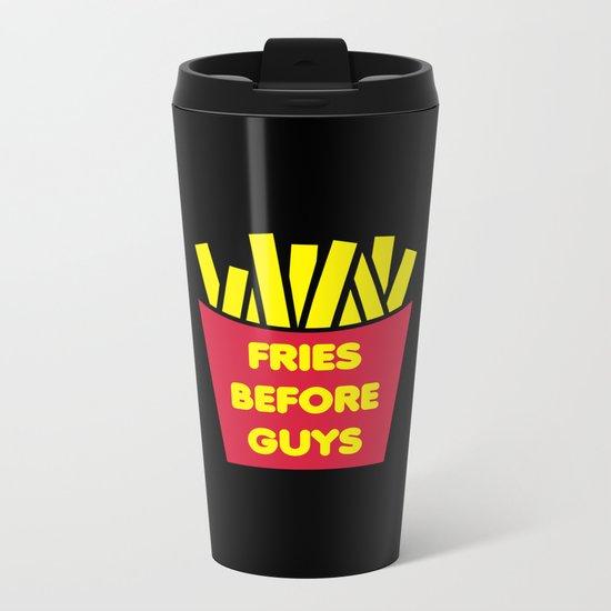 Fries Before Guys Funny Quote Metal Travel Mug